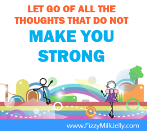 Let_go_of_thoughts_that_do_not_make_you_strong
